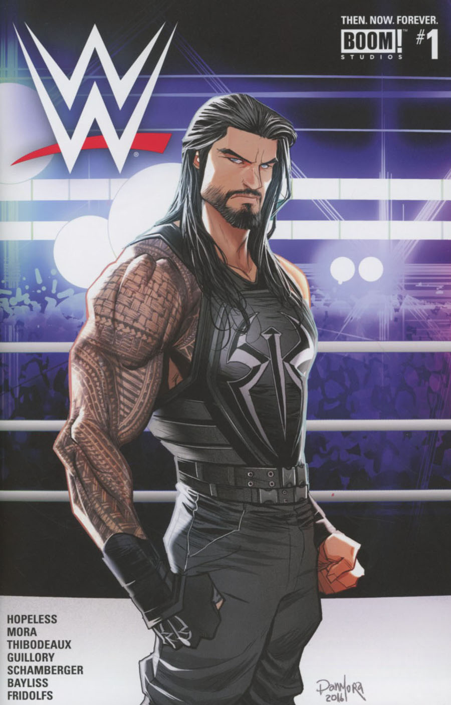WWE Then Now Forever #1 Cover C Regular Roman Reigns Dan Mora Now Cover