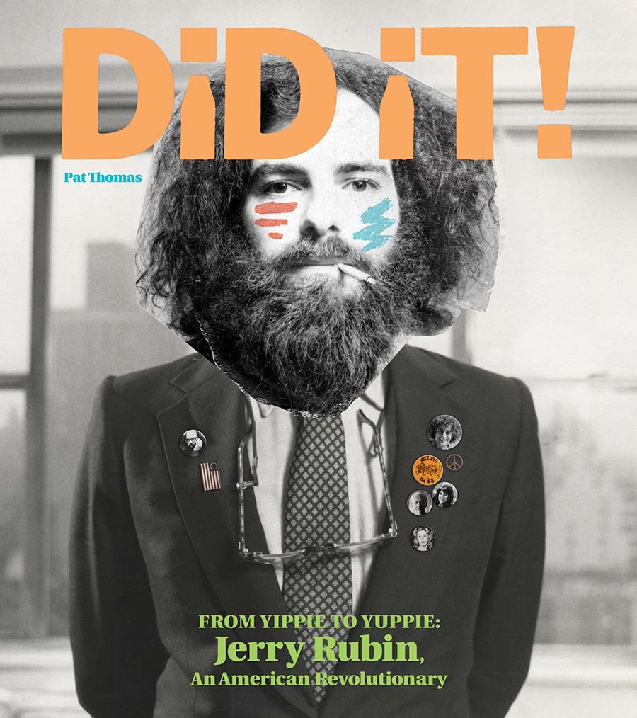Did It From Yippie To Yuppie Jerry Rubin An American Revolutionary HC