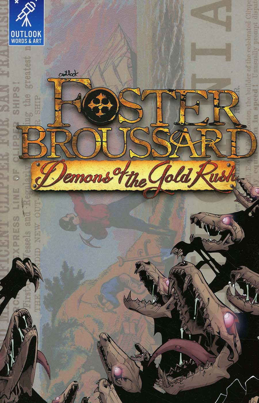 Foster Broussard Demons Of The Gold Rush TP