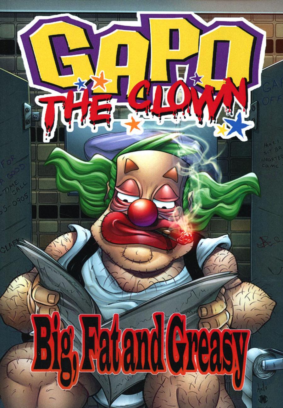 Gapo The Clown Big Fat And Greasy TP