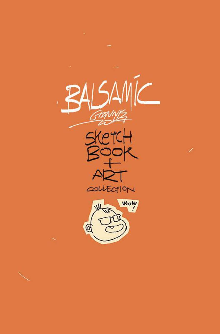 Balsamic A Sketchbook And Art Collection HC