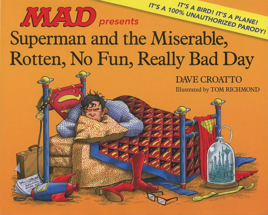 MAD Presents Superman And The Miserable Rotten No Fun Really Bad Day HC