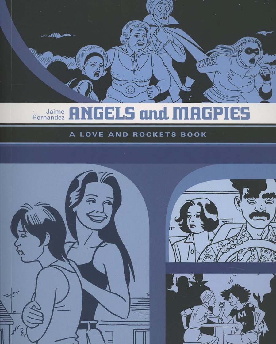 Angels And Magpies A Love And Rockets Book TP