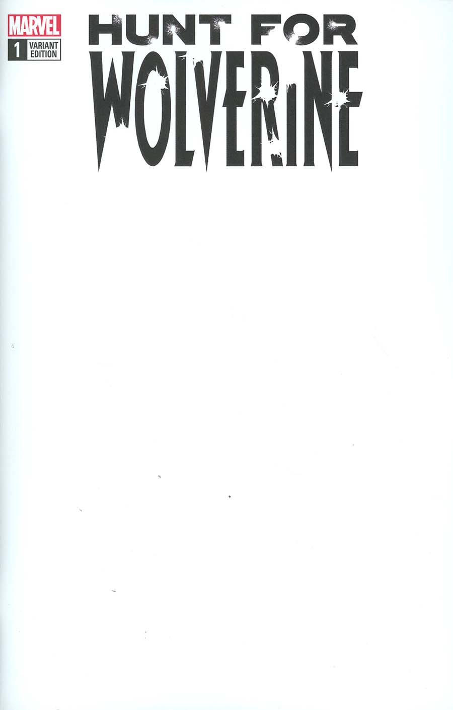 Hunt For Wolverine #1 Cover D Variant Blank Cover