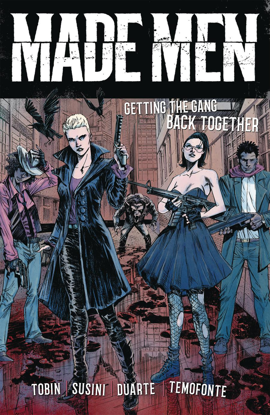 Made Men Vol 1 Getting The Gang Back Together TP