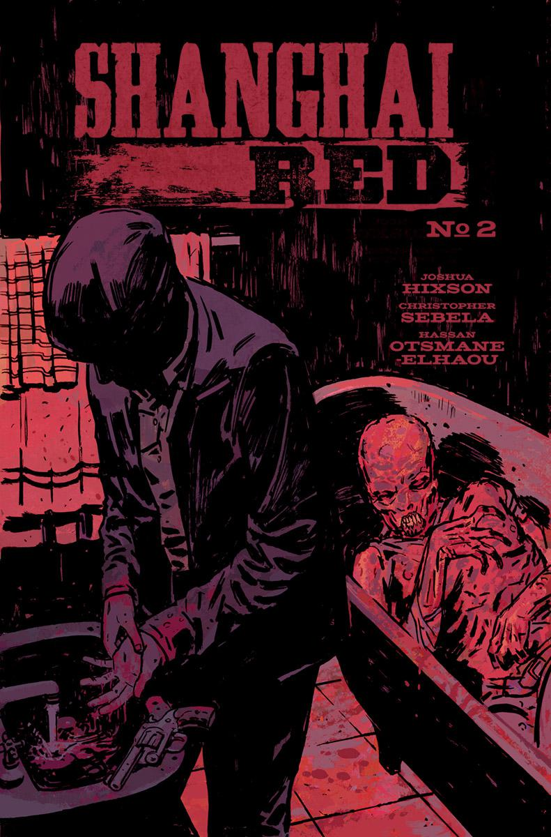 Shanghai Red #2 Cover A Regular Josh Hixson & Hassan Otsmane-Elhaou Cover