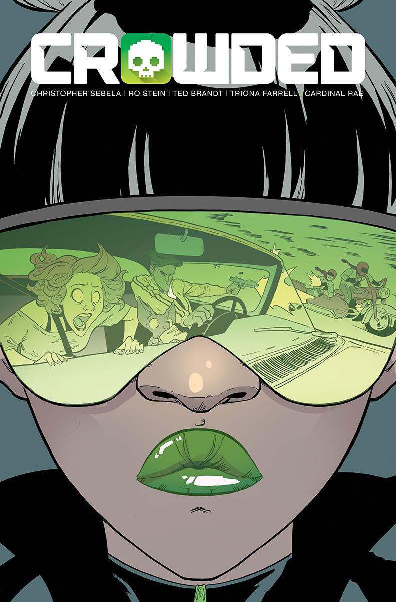 Crowded #3 Cover A Regular Ro Stein Ted Brandt & Triona Farrell Cover