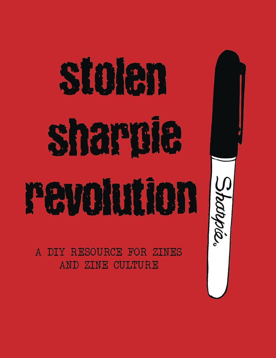 Stolen Sharpie Revolution A DIY Resource For Zines And Zine Culture SC