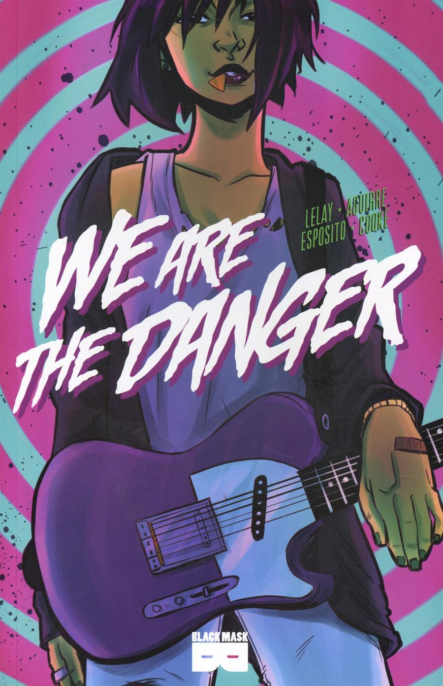 We Are The Danger Vol 1 TP