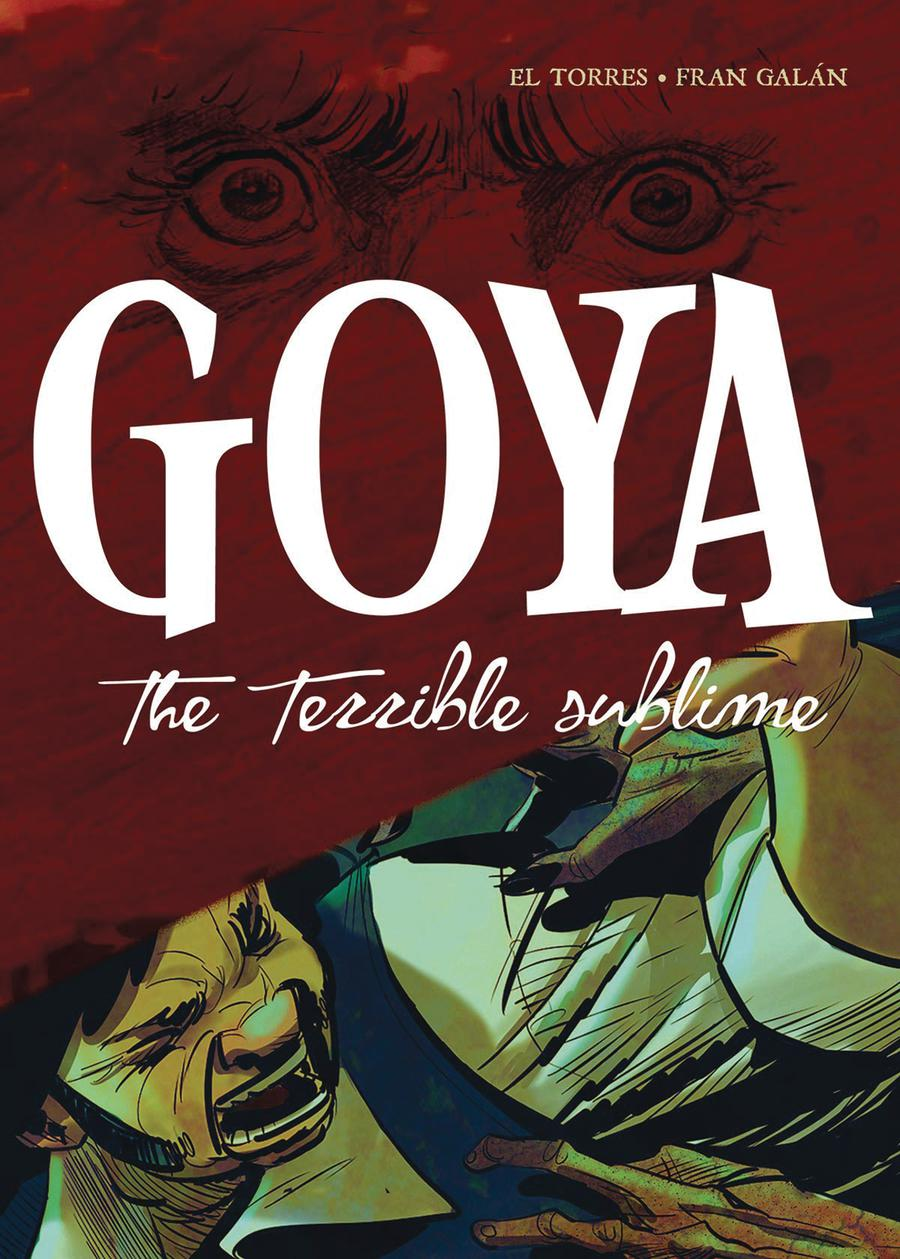 Goya The Terrible Sublime HC