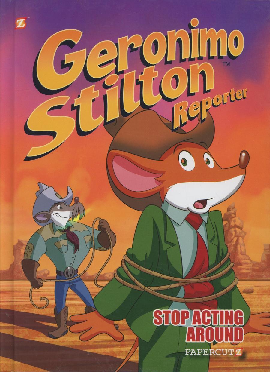 Geronimo Stilton Reporter Vol 3 Stop Acting Around HC