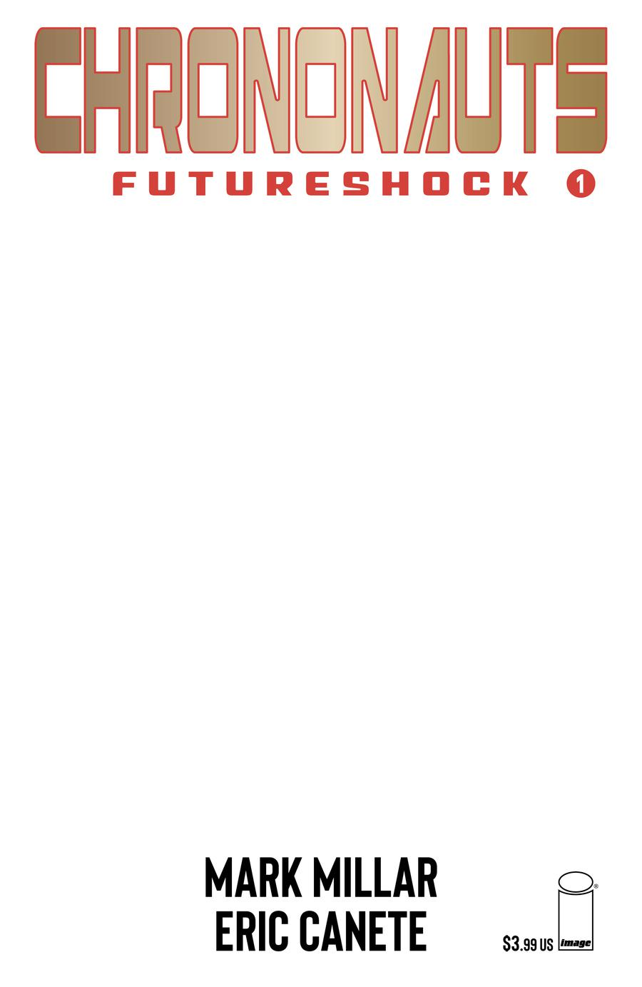 Chrononauts Futureshock #1 Cover F Variant Blank Cover