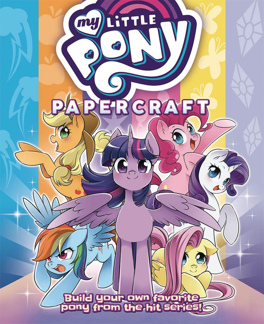 My Little Pony Papercraft Build Your Own Favorite Pony From The Hit Series SC