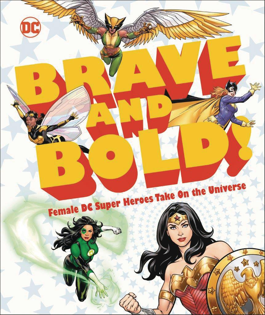 DC Brave And Bold Female DC Super Heroes Take On The Universe HC
