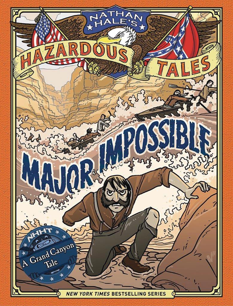 Nathan Hales Hazardous Tales Vol 9 Major Impossible HC