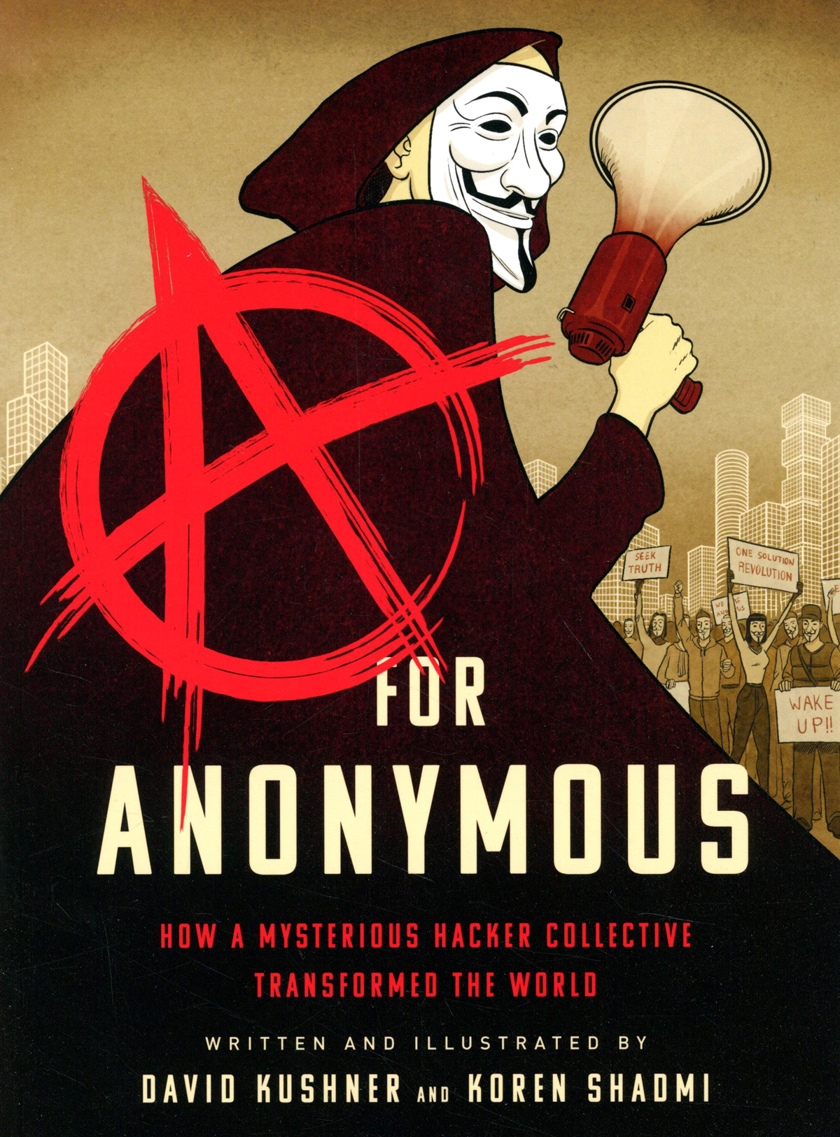 A For Anonymous How A Mysterious Hacker Collective Transformed The World TP