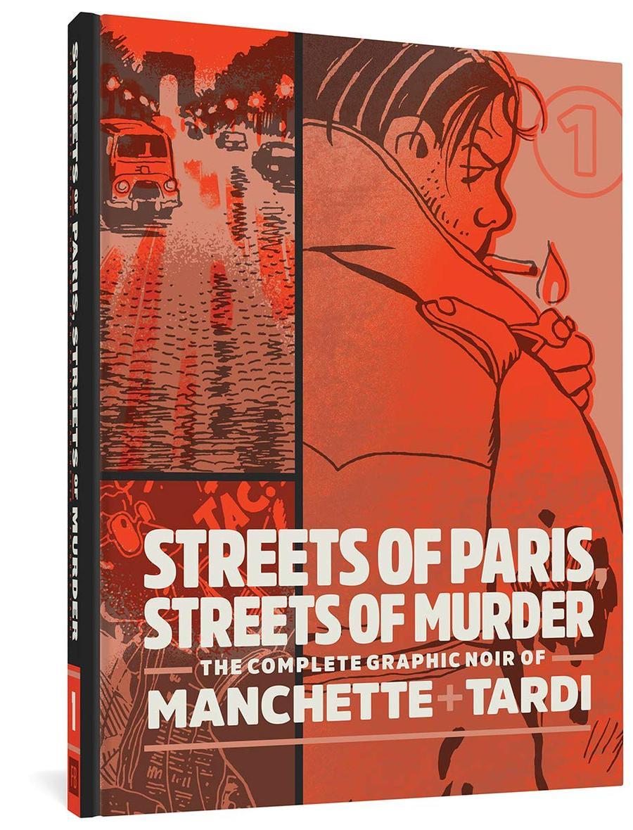 Streets Of Paris Streets Of Murder Complete Noir Stories Of Manchette & Tardi Vol 1 HC