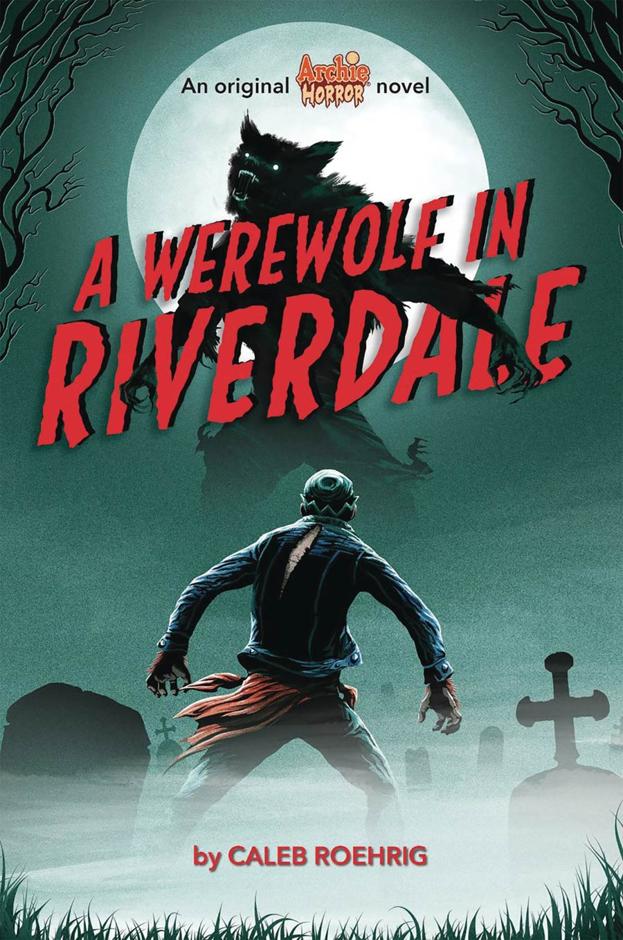 Archie An Original Horror Novel Vol 1 A Werewolf In Riverdale TP