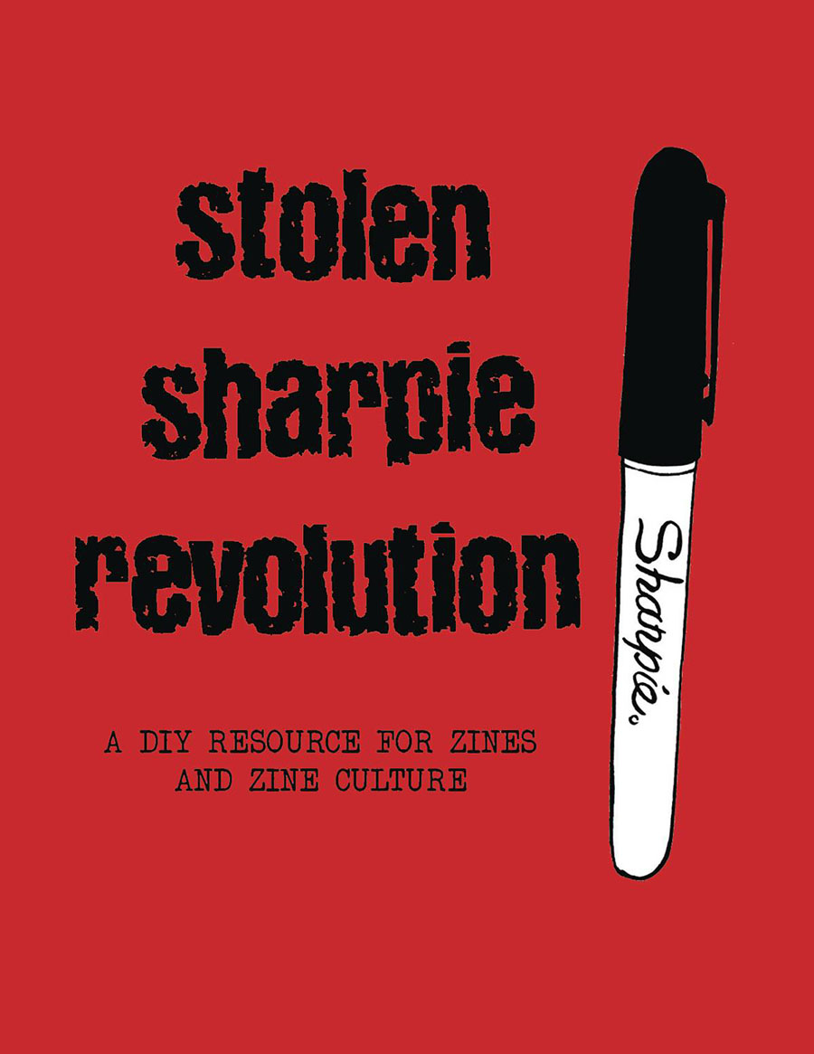 Stolen Sharpie Revolution A DIY Resource For Zines And Zine Culture TP New Edition