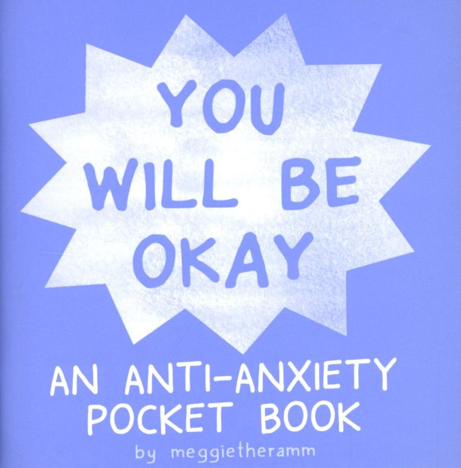 You Will Be Okay An Anti-Anxiety Pocket Book One Shot