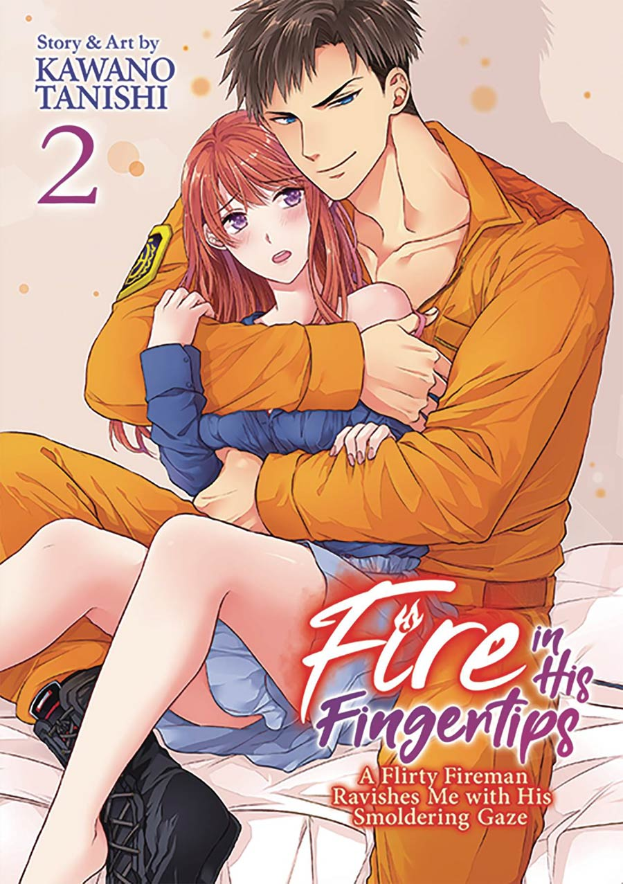Fire In His Fingertips A Flirty Fireman Ravishes Me With His Smoldering Gaze Vol 2 GN