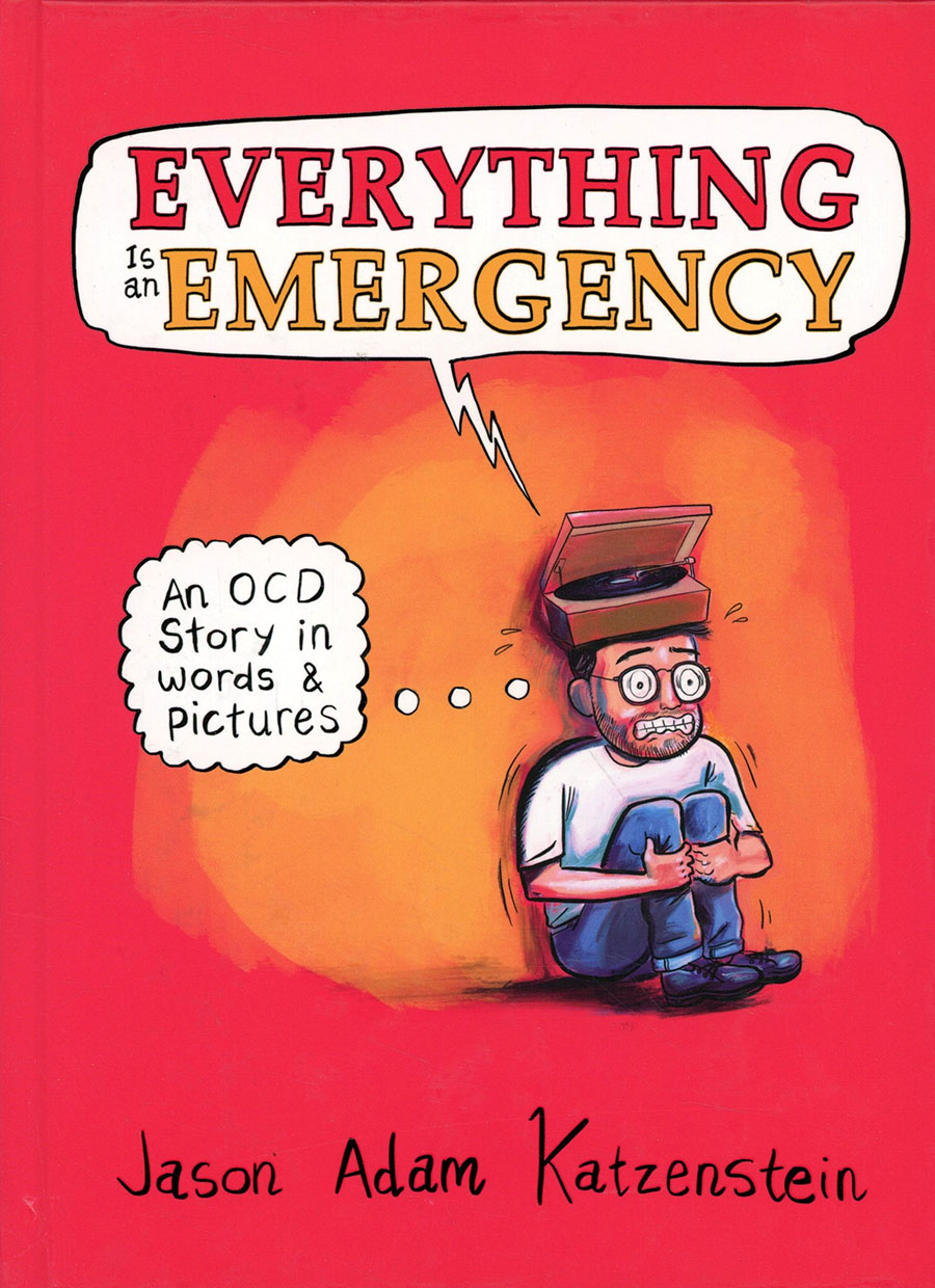 Everything Is An Emergency An OCD Story In Words & Pictures HC