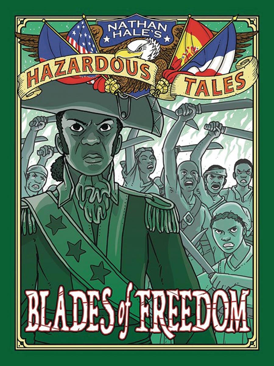 Nathan Hales Hazardous Tales Blades Of Freedom HC