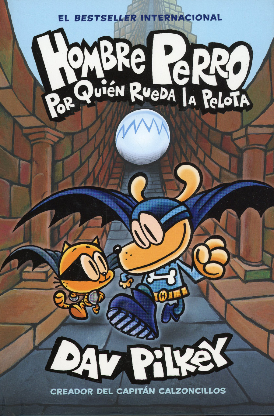 Hombre Perro Por Quien Rueda La Pelota (Dog Man Vol 7 For Whom The Ball Rolls Spanish Edition) HC