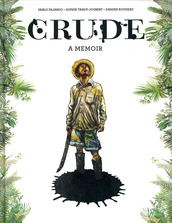 Crude A Memoir HC