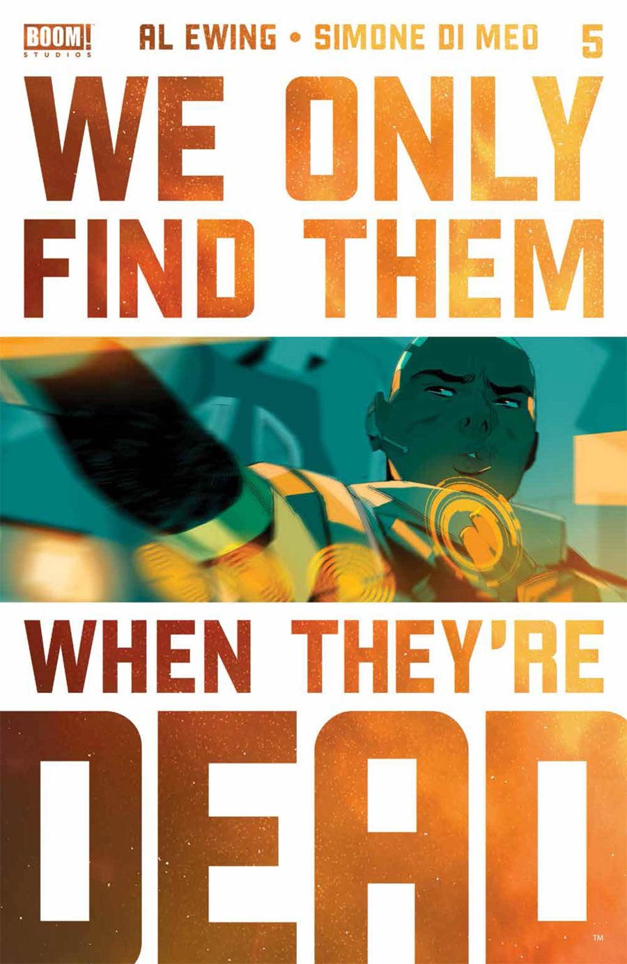 We Only Find Them When Theyre Dead #5 Cover G 2nd Ptg