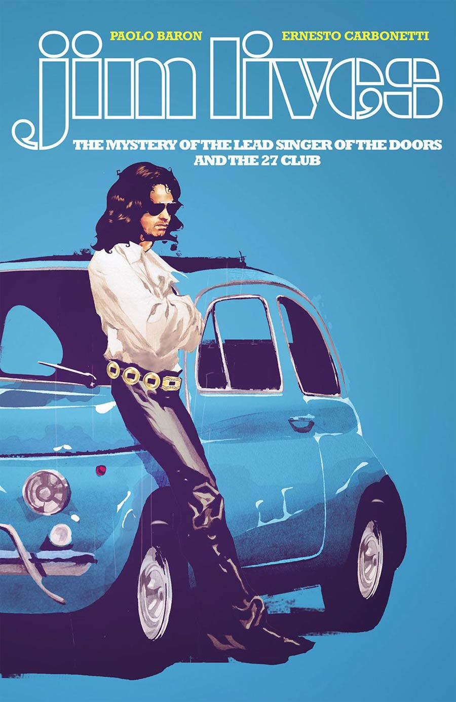 Jim Lives Mystery Of The Lead Singer Of The Doors And The 27 Club GN