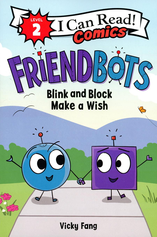 I Can Read Comics Level 2 Friendbots Blink And Block Make A Wish TP