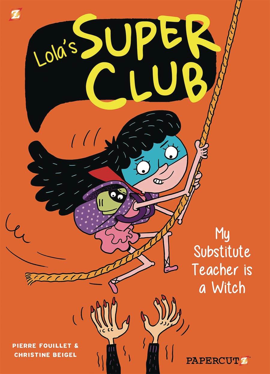 Lolas Super Club Vol 2 My Substitute Teacher Is A Witch TP