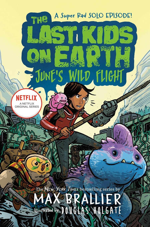 Last Kids On Earth Novel Junes Wild Flight HC
