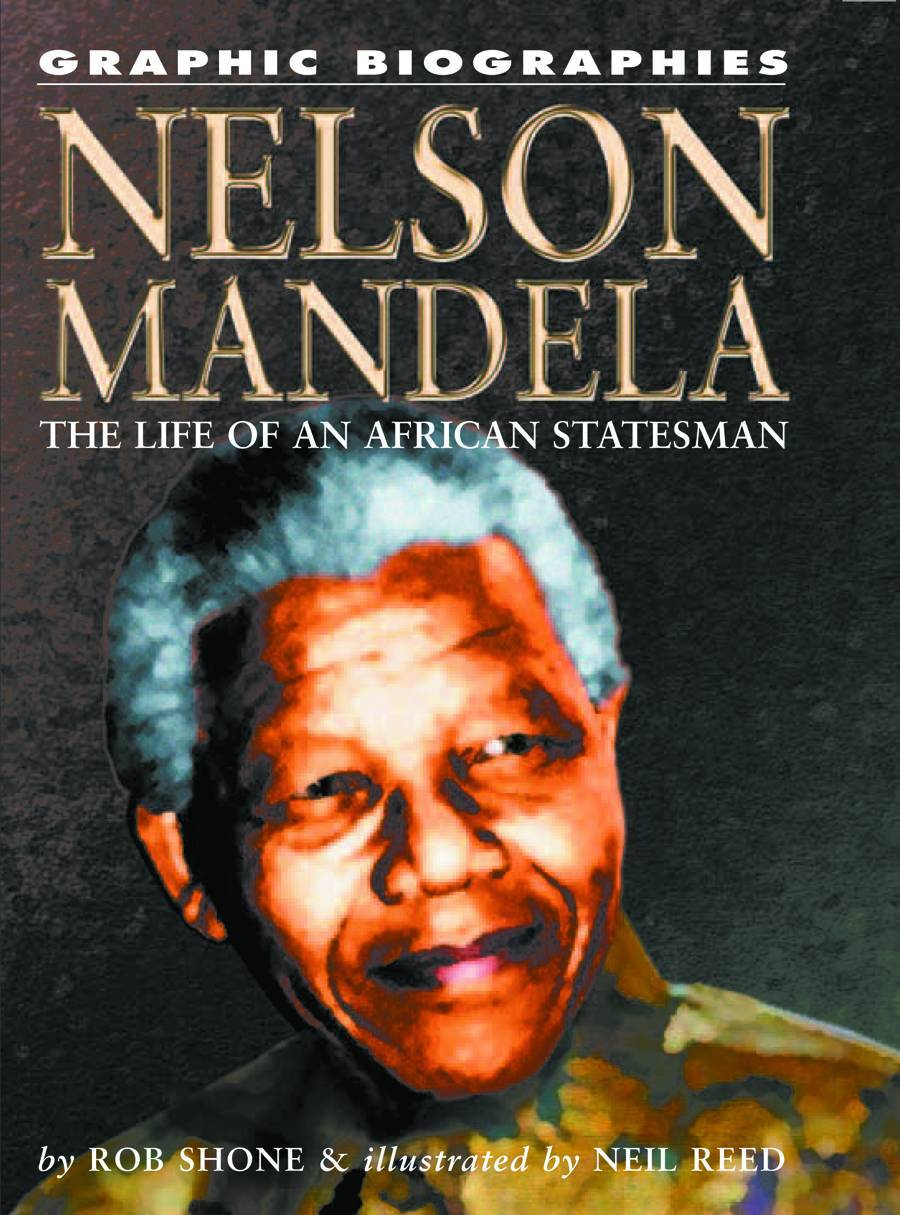 Graphic Biographies Nelson Mandela The Life Of An African Statesman GN