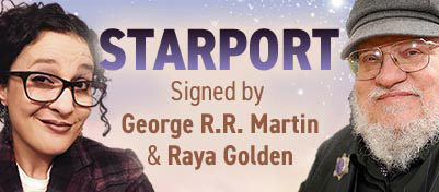 Starport GN signed by GRRM & Raya Golden