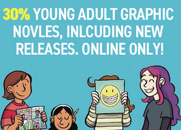 30% Off Young Adult Graphic Novels, Including New Releases. Online Only
