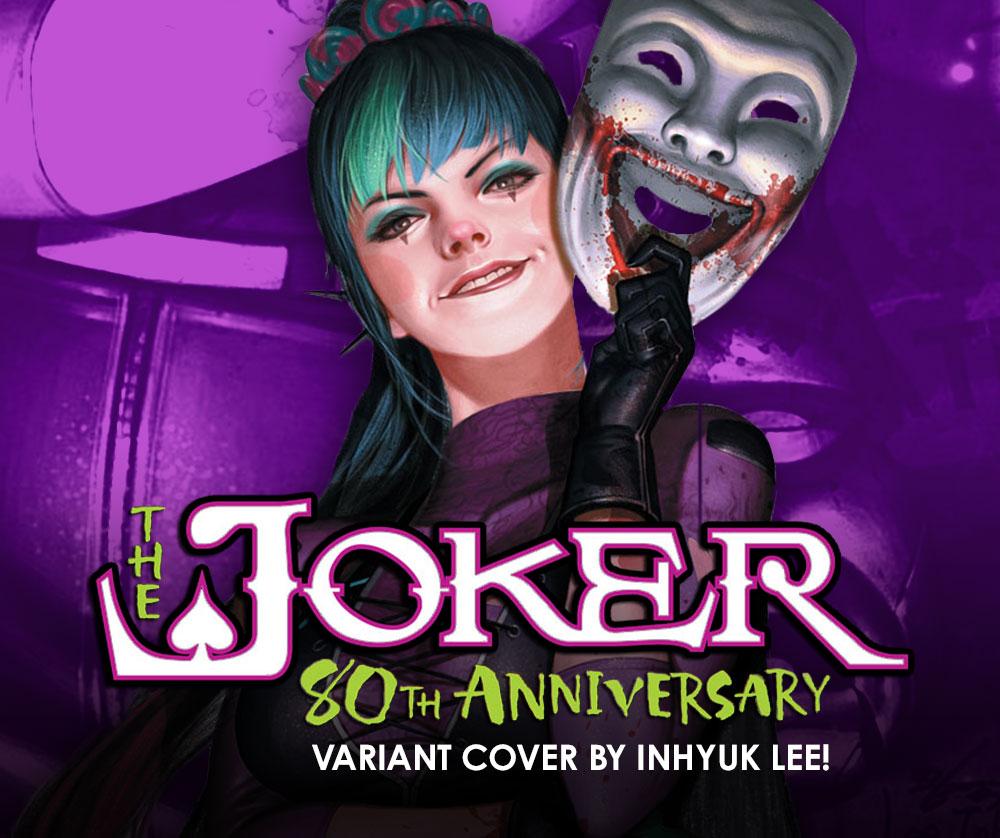 Midtown exclusive variants DCeased #5 by Inhyuk Lee and Joker YOTV #1 by Doug Mahnke.