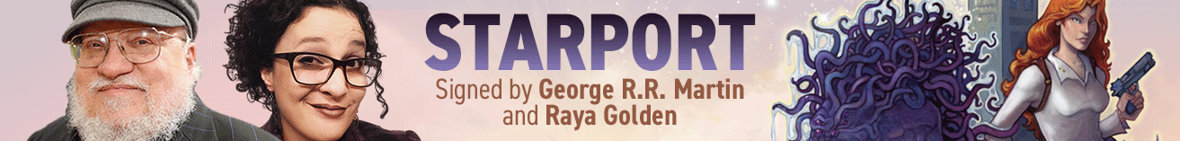 Starport signed by George R.R. Martin & Raya Golden