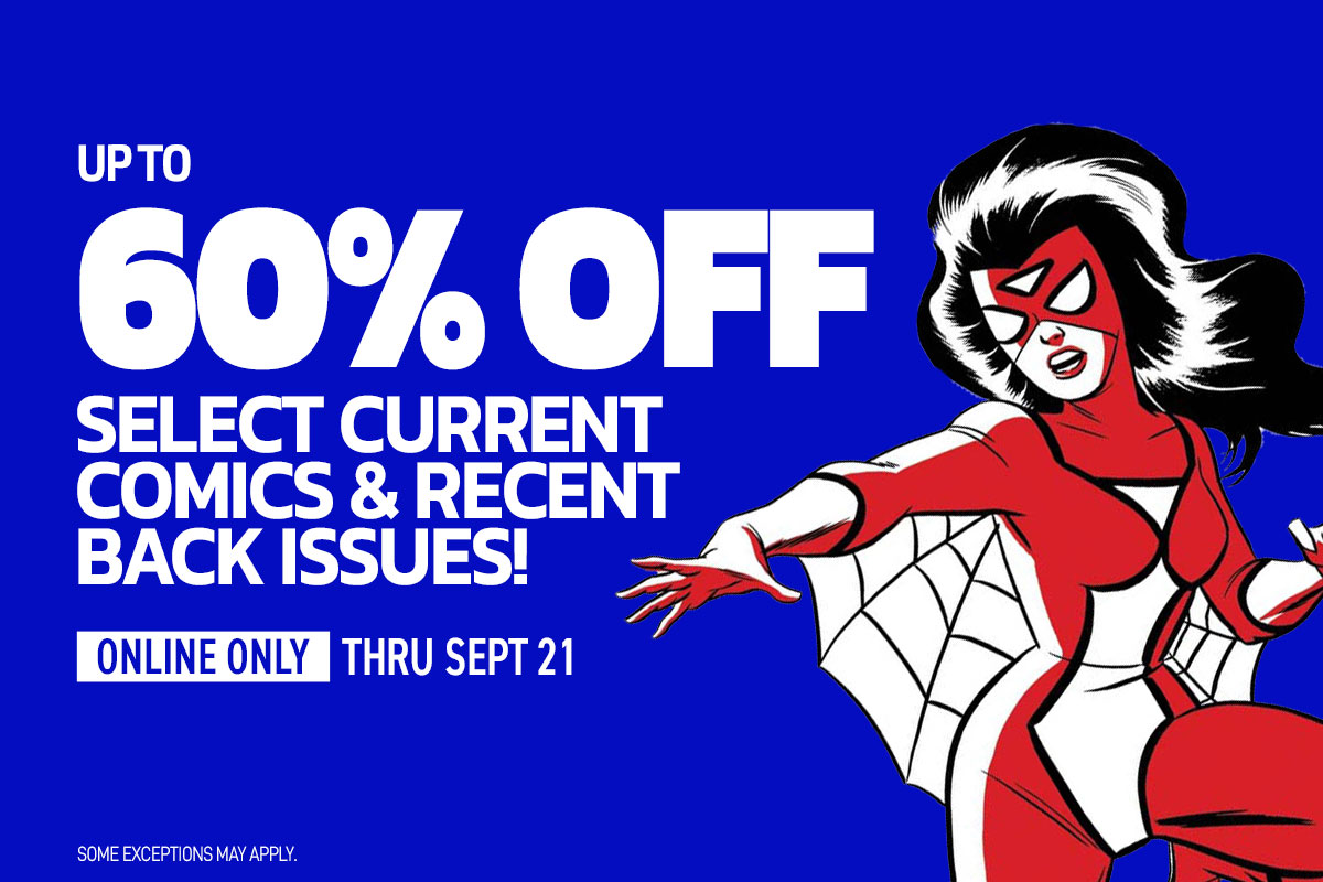 Up to 60% off select back issues & current comics