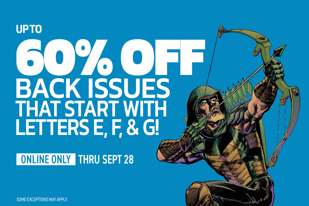 Up to 40% off back issues starting with E,F,G