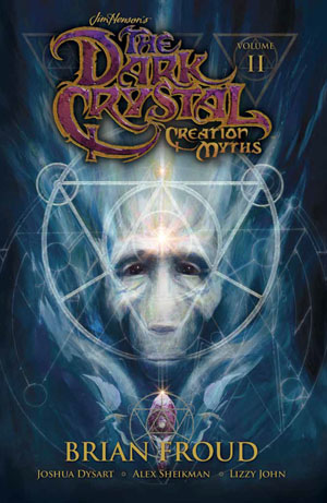 Jim Hensons Dark Crystal Creation Myths Vol 2 TP