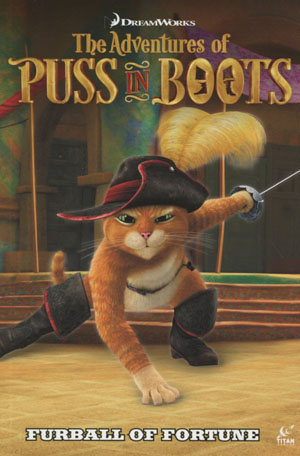 Adventures Of Puss In Boots Vol 1 Furball Of Fortune TP