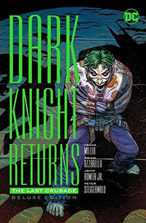 Dark Knight Returns The Last Crusade #1 Deluxe Edition HC