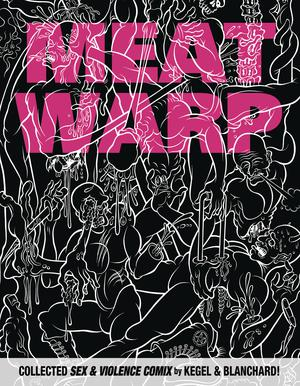Meat Warp Collected Sex & Violence Comix GN