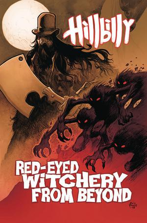 Hillbilly Vol 4 Red-Eyed Witchery From Beyond TP