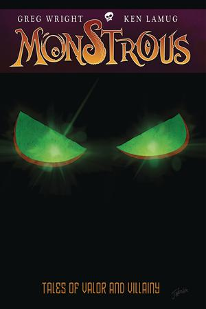 Monstrous Vol 1 Tales Of Valor And Villainy TP