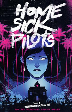Home Sick Pilots Vol 1 Teenage Haunts TP